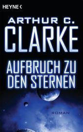 Aufbruch zu den Sternen: Roman