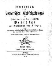 Schauplatz des Baierischen Erbfolgskrieges oder Historische und Geographische Beyträge zur Geschichte des Krieges, welcher nach Ableben des Churfürsten Maximilian Josephs von Baiern ... entstanden ist: Volume 4