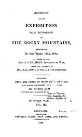 Account of an expedition from Pittsburgh to the Rocky Mountains, performed in the years 1819, 1820: Volume 3