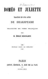 Roméo et Juliette; tragédie ... Traduite en vers français par M. E. Deschamps, etc