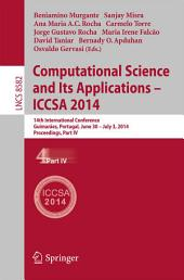 Computational Science and Its Applications - ICCSA 2014: 14th International Conference, Guimarães, Portugal, June 30 - July 3, 204, Proceedings, Part 4