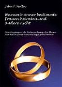 Warum M  nner bestimmte Frauen heiraten und andere nicht PDF