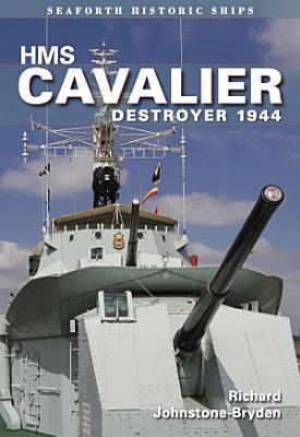 HMS Cavalier Destroyer 1944