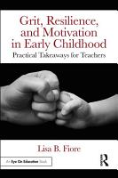 Grit  Resilience  and Motivation in Early Childhood PDF