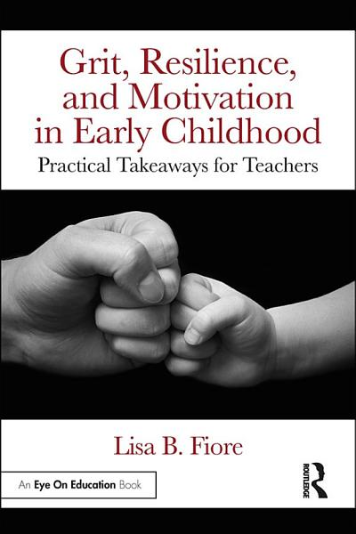 Grit  Resilience  and Motivation in Early Childhood