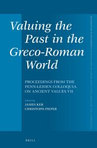 Valuing the Past in the Greco Roman World PDF