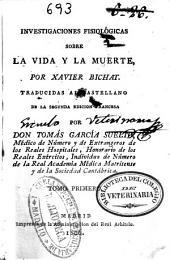 Investigaciones fisiológicas sobre la vida y la muerte: Volumen 1