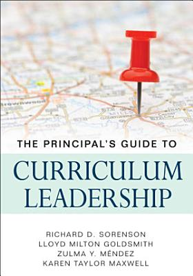 The Principal   s Guide to Curriculum Leadership