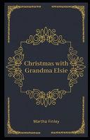 Christmas with Grandma Elsie Illustrated