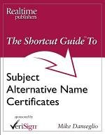 The Shortcut Guide to Subject Alternative Name Certificates