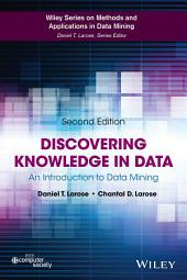 Discovering Knowledge in Data: An Introduction to Data Mining, Edition 2