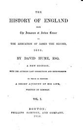 The History of England: From the Invasion of Julius Cæsar to the Abdication of James the Second, 1688, Volume 1