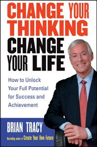 Change Your Thinking  Change Your Life Book