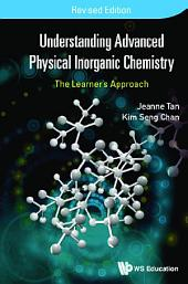 Understanding Advanced Physical Inorganic Chemistry: The Learner's ApproachRevised Edition