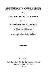 Appendice e correzioni al vocabolario della Crusca ed al dizionario enciclopedico d'Alberti di Villanuova e ad ogni altro lessico italiano