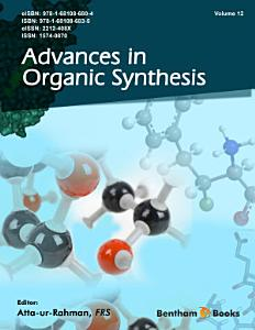 Advances in Organic Synthesis  Volume 12