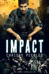 The Zombie Chronicles - Impact - Book 8