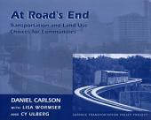 At Road's End: Transportation And Land Use Choices For Communities