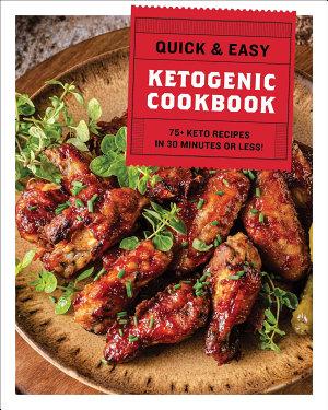 The Quick   Easy Ketogenic Cookbook