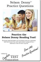 Nelson Denny Practice Test Questions: Increase your score with Nelson Denny Reading Test Practice questions prepared by a dedicated team of experts