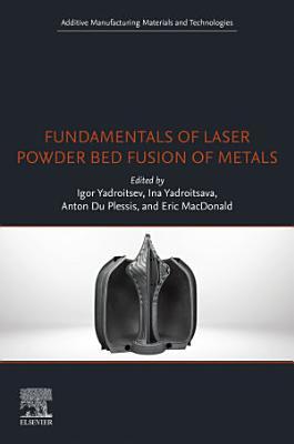 Fundamentals of Laser Powder Bed Fusion of Metals