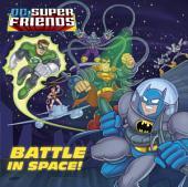 Battle in Space! (DC Super Friends)