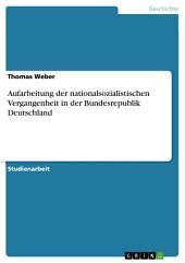 Aufarbeitung der nationalsozialistischen Vergangenheit in der Bundesrepublik Deutschland
