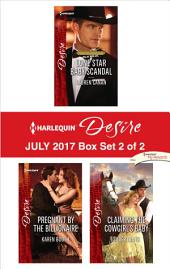 Harlequin Desire July 2017 - Box Set 2 of 2: Lone Star Baby Scandal\Pregnant by the Billionaire\Claiming the Cowgirl's Baby