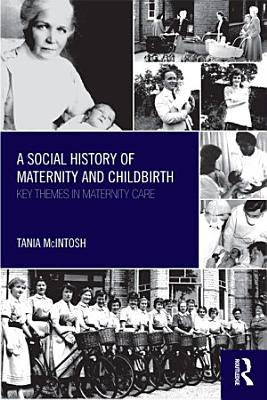 A Social History of Maternity and Childbirth PDF