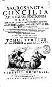 Sacrosancta Concilia ad regiam editionem exacta: quae olim quarta parte prodiit auctior