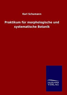 Praktikum f  r morphologische und systematische Botanik PDF