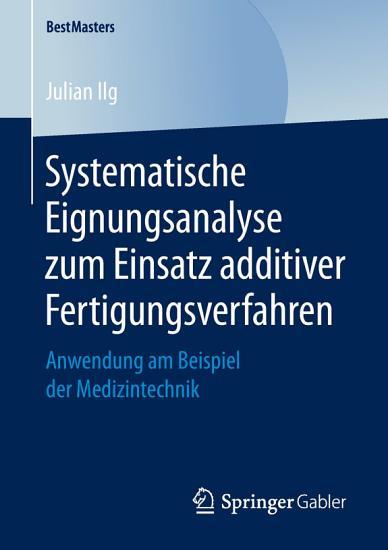 Systematische Eignungsanalyse zum Einsatz additiver Fertigungsverfahren PDF