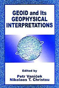 Geoid and its Geophysical Interpretations Book