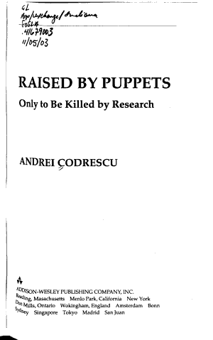 Raised by Puppets  Only to be Killed by Research