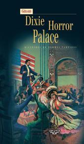 Dixie Horror Palace: Histoires de femmes vampires