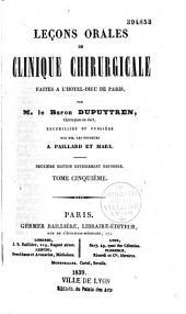 Leçons orales de clinique chirurgicale faites à l'Hôtel-Dieu de Paris...