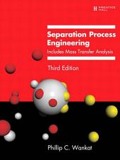 Separation Process Engineering: Includes Mass Transfer Analysis, Edition 3