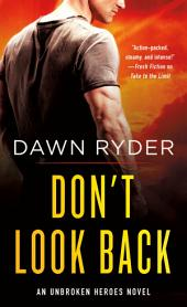 Don't Look Back: An Unbroken Heroes Novel