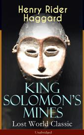 King Solomon's Mines (Lost World Classic) – Unabridged: Adventure Novel