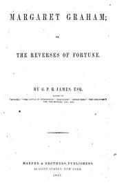 Margaret Graham: Or, The Reverses of Fortune