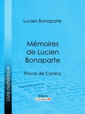 Mémoires de Lucien Bonaparte: Prince de Canino