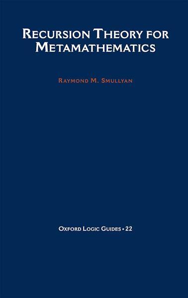 Download Recursion Theory for Metamathematics Book