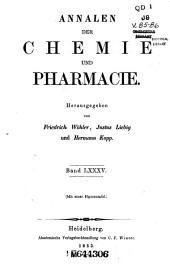 Annalen der Chemie und Pharmacie: Bände 9-10;Bände 85-86