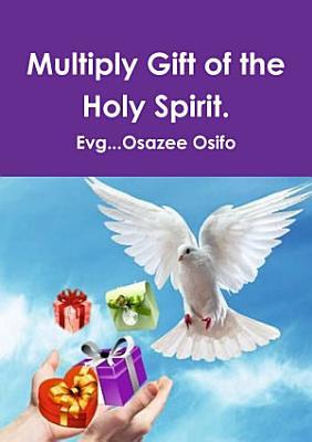 Multiply Gift of the Holy Spirit