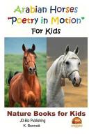 Arabian Horses Poetry in Motion for Kids