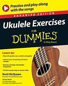 Ukulele Exercises For Dummies  Enhanced Edition PDF