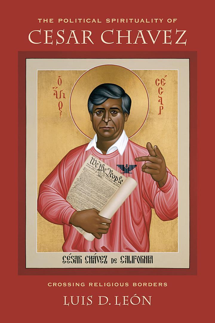 The Political Spirituality of Cesar Chavez