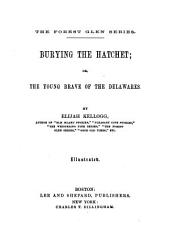 Burying the Hatchet: Or, The Young Brave of the Delawares
