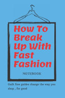 How To Break Up With Fast Fashion Notebook PDF