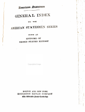 General Index to the American Statesmen Series: With an Epitome of United States History, Volume 40